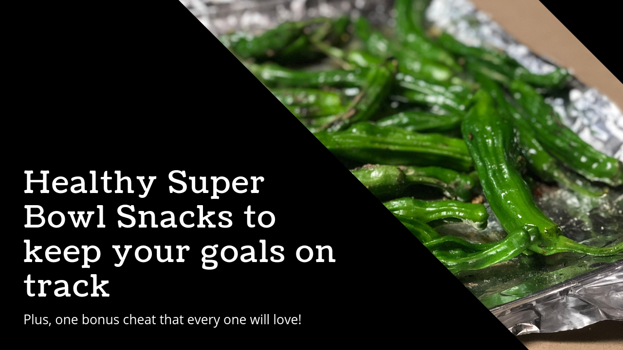 HEALTHY SUPER BOWL SNACKS TO KEEP YOUR GOALS ON TRACK